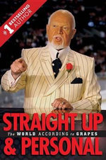 Straight Up and Personal : The World According to Grapes - Don Cherry