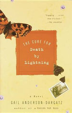 The Cure for Death by Lightning - Gail Anderson-Dargatz