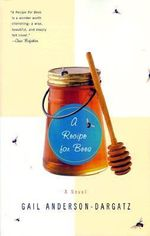 A Recipe for Bees - Gail Anderson-Dargatz