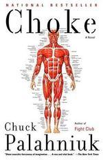 Choke : A Novel - Chuck Palahniuk