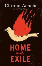 Home and Exile - Chinua Achebe