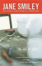 The Age of Grief - Jane Smiley