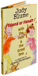 Friend or Fiend? with the Pain and the Great One - Judy Blume