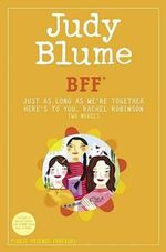 BFF : Just as Long as We're Together/Here's to You, Rachel Robinson: Two Novels *(Best Friends Forever) - Judy Blume