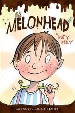 Melonhead : Melonhead (Hardcover) - Katy Kelly