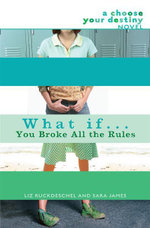 What If . . . You Broke All the Rules - Liz Ruckdeschel