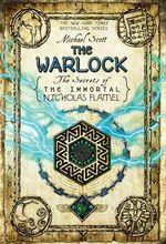 The Warlock : The Secrets Of The Immortal Nicholas Flamel Series : Book 5 - Michael Scott
