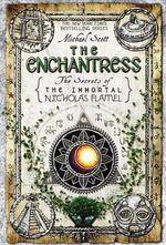 The Enchantress : Secrets of the Immortal Nicholas Flamel Book 6 - Michael Scott