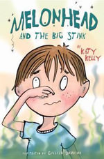 Melonhead and the Big Stink - Katy Kelly