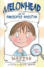 Melonhead and the Undercover Operation - Katy Kelly