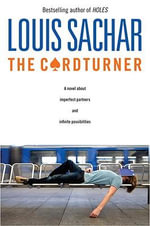 The Cardturner : A Novel About Imperfect Partners And Infinite Possibilities :  A Novel About Imperfect Partners And Infinite Possibilities - Louis Sachar