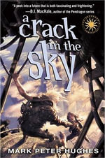 A Crack in the Sky - Mark Peter Hughes