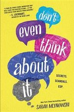 Don't Even Think about It - Sarah Mlynowski
