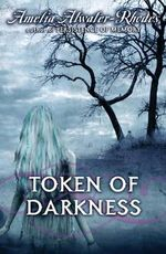 Token of Darkness : Den of Shadows - Amelia Atwater-Rhodes