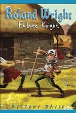 Roland Wright :  Future Knight - Tony Davis
