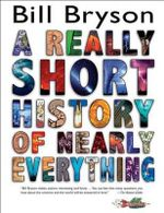 A Really Short History of Nearly Everything - Bill Bryson