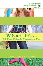 What If... All Your Friends Turned on You - Liz Ruckdeschel