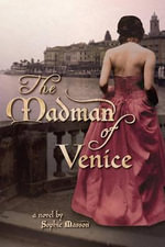 The Madman of Venice - Sophie Masson