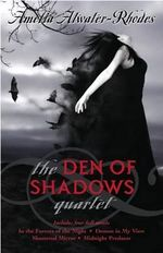 The Den Of Shadows Quartet : 4 books In 1 :  4 books In 1 - Amelia Atwater-Rhodes
