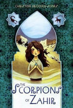 The Scorpions of Zahir : Patterns, Stories, Pictures, True Confessions, Tricky Bits, Whole New Worlds, and Familiar Ones, Too - Christine Brodien-Jones