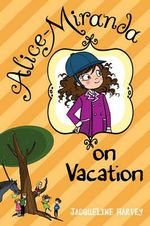 Alice-Miranda on Vacation (aka Alice-Miranda on Holiday) : Alice-Miranda Series : Book 2 - Jacqueline Harvey