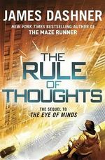 The Rule of Thoughts (Mortality Doctrine, Book Two) : Mortality Doctrine - James Dashner