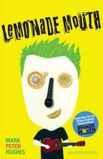 Lemonade Mouth : Adapted Movie Tie-In Edition - Mark Peter Hughes