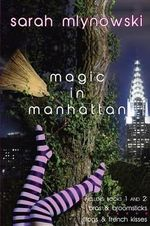 Magic in Manhattan : Bras & Broomsticks and Frogs & French Kisses - Sarah Mlynowski