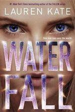 Waterfall : Teardrop Trilogy - Lauren Kate