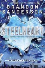 Steelheart : Reckoners - Brandon Sanderson