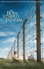 The Boy in the Striped Pajamas : Random House Movie Tie-In Books - John Boyne