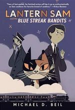 Lantern Sam and the Blue Streak Bandits - Michael D Beil