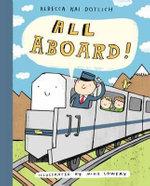 All Aboard! - Rebecca Kai Dotlich