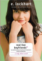 Real Live Boyfriends : Yes, Boyfriends, Plural. If My Life Weren't Complicated--I Wouldn't Be Ruby Oliver - E Lockhart