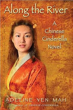Along the River : A Chinese Cinderella Novel - Adeline Yen Mah
