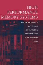 High Performance Memory Systems