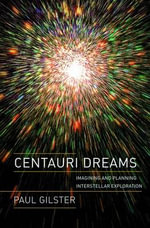 Centauri Dreams : Imagining and Planning Interstellar Exploration - Paul Gilster