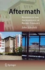 Aftermath : Readings in the Archaeology of Recent Conflict - John Schofield