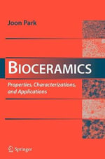 Bioceramics : Properties, Characterizations, and Applications - Joon Bu Park