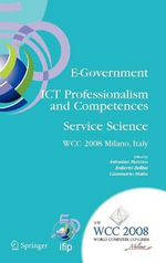 E-government ICT Professionalism and Competences Service Science : IFIP 20th World Computer Congress, Industry Oriented Conferences, September 7-10, 2008, Milano, Italy - Ethan Akin