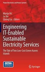 Engineering Electricity Services of the Future : From Fundamentals to Real Applications - Marija D. Ilic