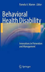 Behavioral Health Disability : Innovations in Prevention and Management - Pamela A. Warren