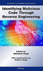 Identifying Malicious Code Through Reverse Engineering : Advances in Information Security