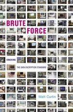 Brute Force : Cracking the Data Encryption Standard - Matt Curtin