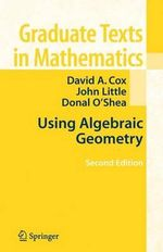 Using Algebraic Geometry : Graduate Texts in Mathematics - David A. Cox