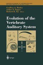Evolution of the Vertebrate Auditory System - Richard R. Fay
