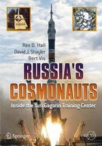 Russia's Cosmonauts : Inside the Yuri Gagarin Training Center - Rex Hall