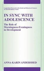 In Sync with Adolescence : The Role of Morningness-eveningness in Development - Anna-Karin Andershed
