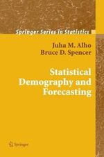 Statistical Demography and Forecasting : Springer Series in Statistics - Juha Alho