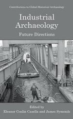 Industrial Archaeology : Future Directions
